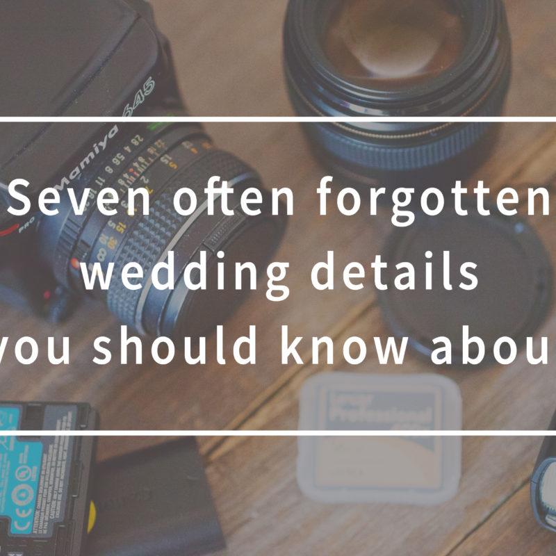 Seven often forgotten wedding details you should know about. Sept détails souvent oubliés lors d'un mariage