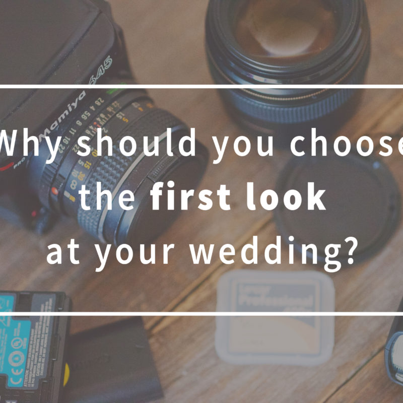 Reasons to do a first look wedding. Pourquoi choisir le first look à son mariage?