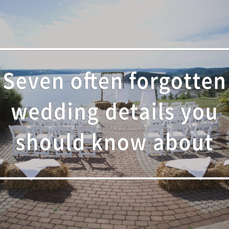 Seven often forgotten wedding details you should know about. What not to forget when planning a wedding. How to plan your wedding