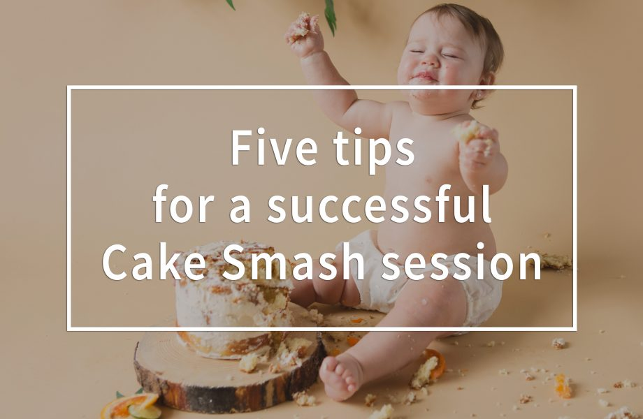 Five tips for a successful Cake Smash session. Tips to nail your Smash the Cake photos. Montreal Smash the Cake photographer