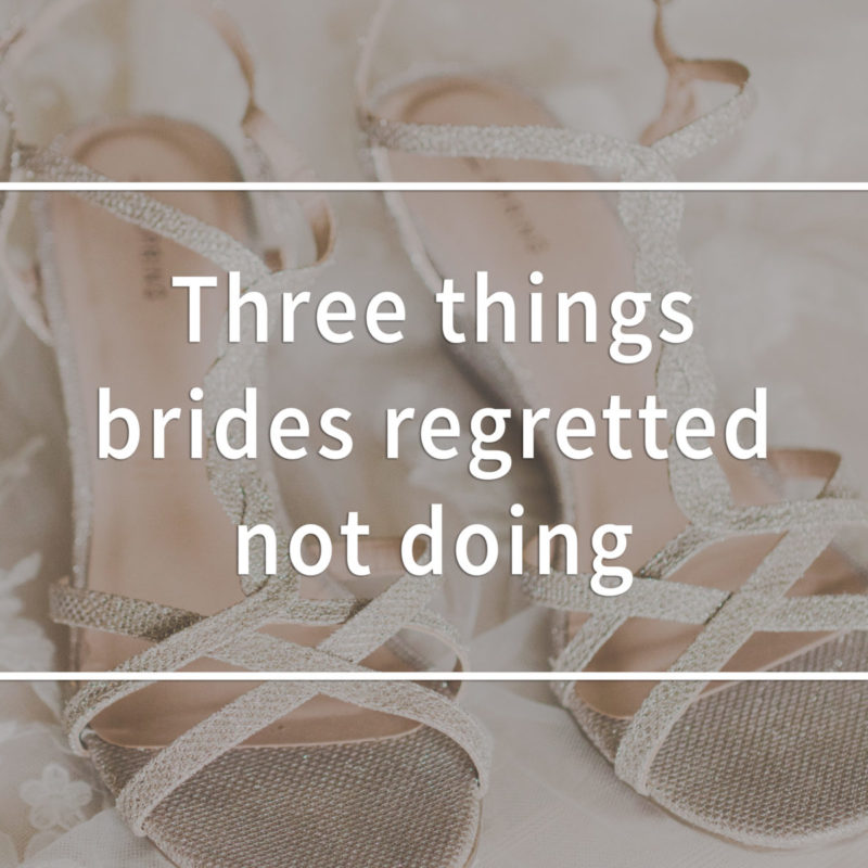 Three things brides regretted not doing. Things brides regretted. What not to do at a wedding