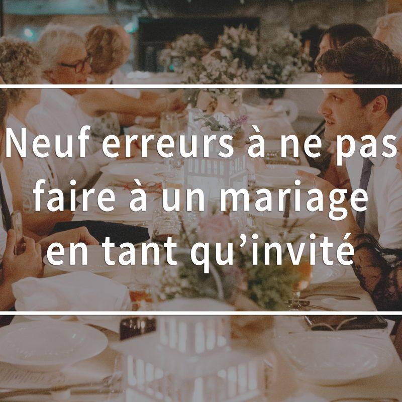 Erreurs à ne pas faire à un mariage. Comment être un bon invité à un mariage. Quoi porter à un mariage