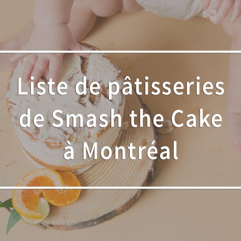 Gâteaux de Smash the Cake à Montréal et ses environs. Liste de pâtisseries de Smash the Cake à Montréal. Photographe Cake Smash à Montréal. Montreal Smash the Cake photographer