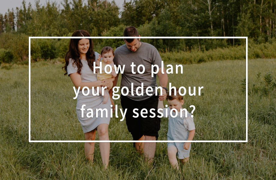 How to plan your golden hour family session?