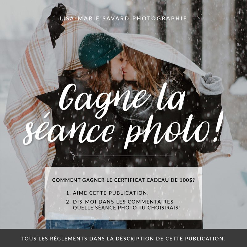 Gagne ta séance photo. Certificat cadeau de 100$ applicable sur la séance photo de votre choix. Photographe lifestyle spécialisée en mariage et séances familiales à Montréal. Win your photoshoot. 100$ gift certificat for the photo session of your choice. Montreal lifestyle photographer specialized in weddings and family sessions.